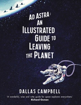 ad astra an illustrated guide to leaving the planet review